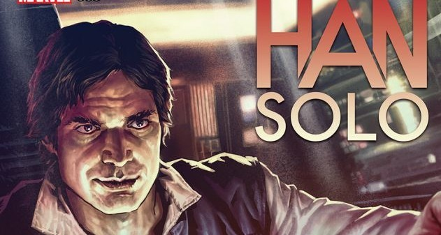 """Han Solo"" #3 is Anything But Scruffy Looking"