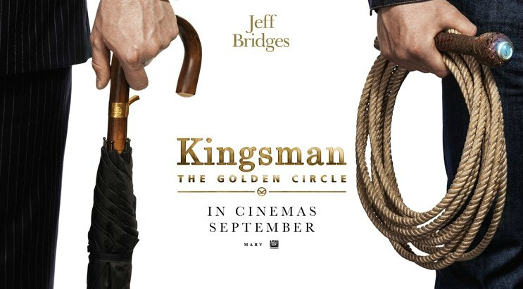 Kingsman: The Golden Circle Gets First Official Poster and Synopsis