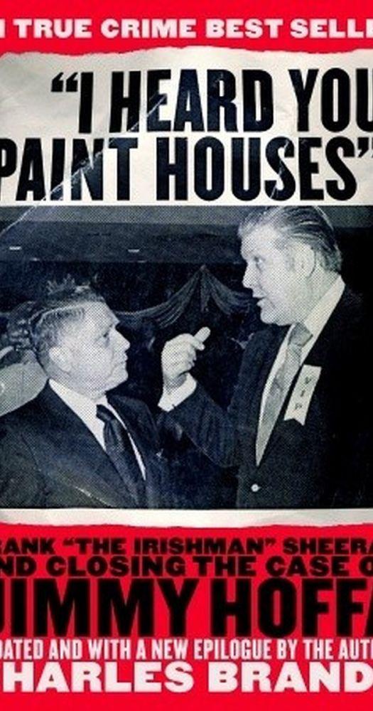 I Heard You Paint Houses, The Irishman